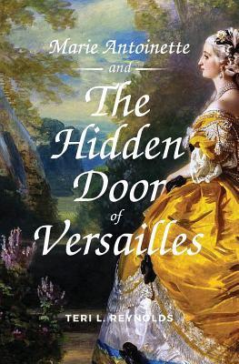 Cover image for Marie Antoinette and the hidden door of Versailles