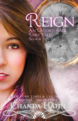 Cover image for Reign : an Unfortunate Fairy tale, Book 4