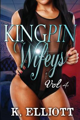 Cover image for Kingpin wifeys. Volume 4