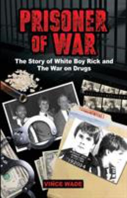 Cover image for Prisoner of war : the story of White Boy Rick and the war on drugs