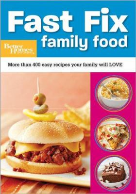 Cover image for Fast fix family food : more than 400 easy recipes your family will love