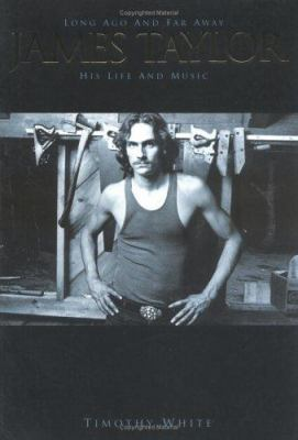 Cover image for Long ago and far away : James Taylor : his life and music