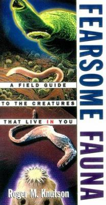 Cover image for Fearsome fauna : a field guide to the creatures that live in you