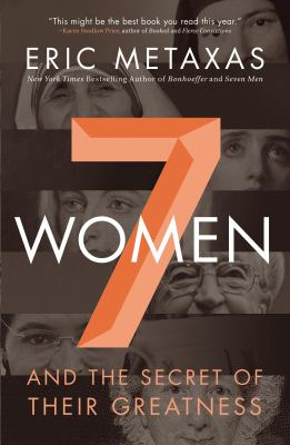 Cover image for Seven women : and the secret of their greatness