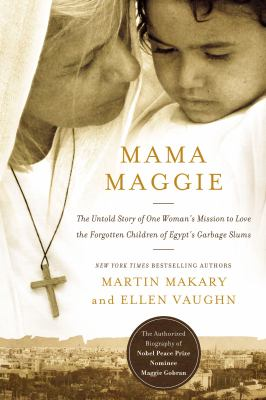 Cover image for Mama Maggie : the untold story of one woman's mission to love the forgotten children of Egypt's garbage slums