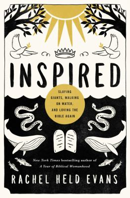 Cover image for Inspired : slaying giants, walking on water, and loving the Bible again
