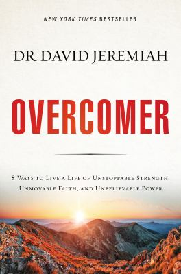 Cover image for Overcomer : 8 ways to live a life of unstoppable strength, unmovable faith, and unbelievable power