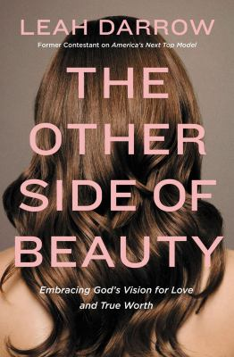 Cover image for The other side of beauty : embracing God's vision for love and true worth