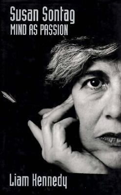 Cover image for Susan Sontag : mind as passion