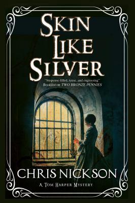 Cover image for Skin like silver : an Inspector Tom Harper novel