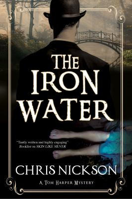 Cover image for The iron water : an Inspector Tom Harper novel