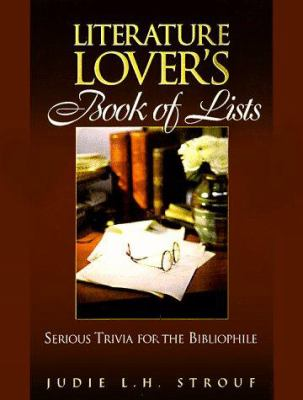 Cover image for Literature lover's book of lists : serious trivia for the bibliophile