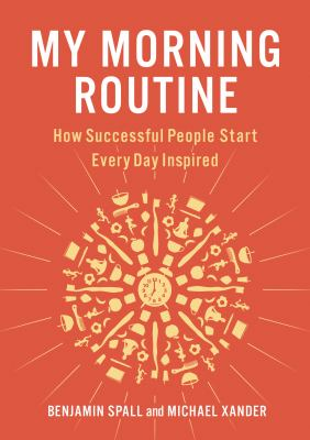 Cover image for My morning routine : how successful people start every day inspired