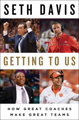 Cover image for Getting to us : how great coaches make great teams