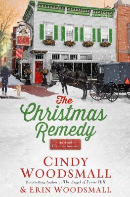 Cover image for The Christmas remedy : an Amish Christmas romance