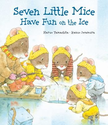 Cover image for Seven little mice have fun on the ice