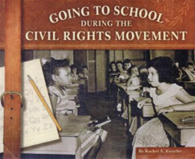 Cover image for Going to school during the civil rights movement