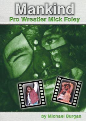 Cover image for Mankind : pro wrestler Mick Foley