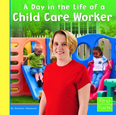Cover image for A day in the life of a child care worker