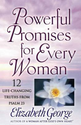 Cover image for Powerful promises for every woman : 12 life-changing truths from Psalm 23