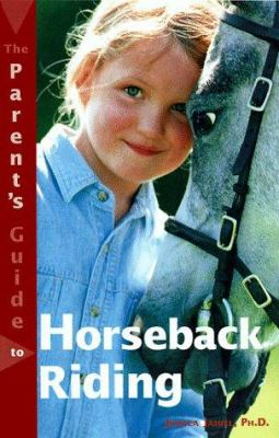 Cover image for Parents' guide to horseback riding