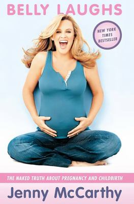 Cover image for Belly laughs : the naked truth about pregnancy and childbirth