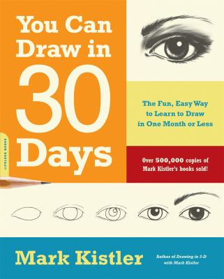 Cover image for You can draw in 30 days : the fun, easy way to learn to draw in one month or less