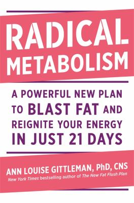 Cover image for Radical metabolism : a powerful plan to blast fat and reignite your energy in just 21 days