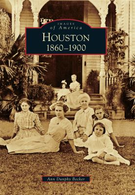 Cover image for Houston, 1860-1900