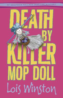 Cover image for Death by killer mop doll : an Anastasia Pollack crafting mystery