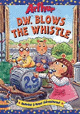 Cover image for Arthur. D.W. blows the whistle