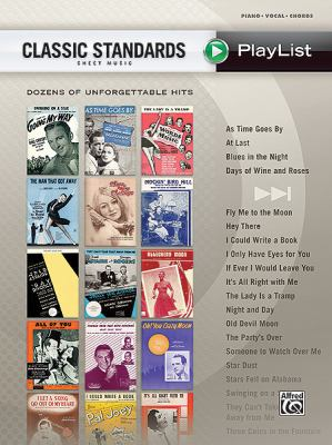Cover image for Classic standards : sheet music playlist : dozens of unforgettable hits.