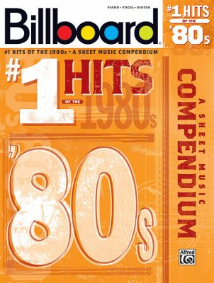 Cover image for Billboard. #1 hits of the 1980s : a sheet music compendium.