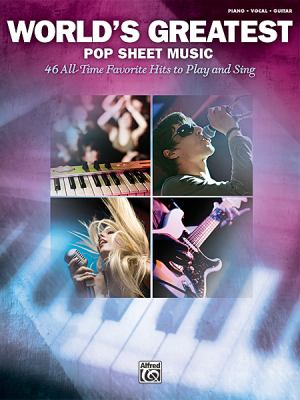 Cover image for World's greatest pop sheet music : 46 all-time favories to play and sing : piano, vocal, guitar.