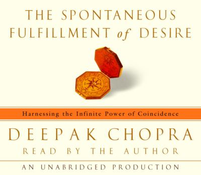 Cover image for The spontaneous fulfillment of desire [harnessing the infinite power of coincidence]