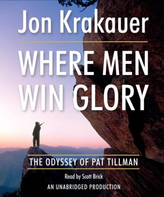 Cover image for Where men win glory [the odyssey of Pat Tillman]