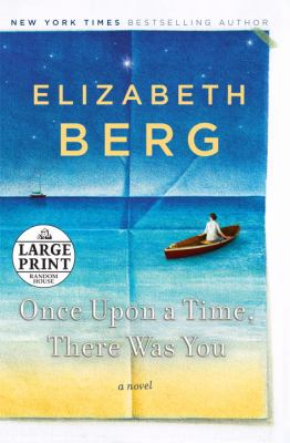 Cover image for Once upon a time, there was you : a novel