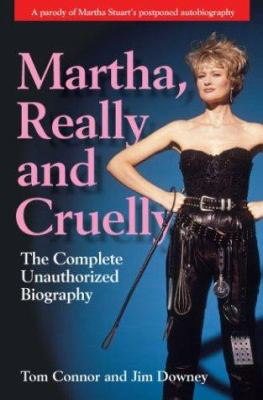 Cover image for Martha, really and cruelly : the completely unauthorized autobiography