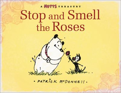 Cover image for Stop and smell the roses : a Mutts treasury