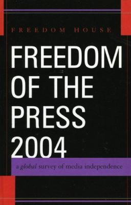 Cover image for Freedom of the press, 2004 : a global survey of media independence