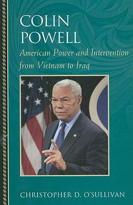 Cover image for Colin Powell : American power and intervention from Vietnam to Iraq