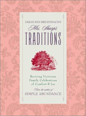 Cover image for Sarah Ban Breathnach's Mrs. Sharp's traditions : reviving Victorian family celebrations of comfort & joy