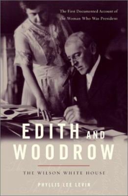 Cover image for Edith and Woodrow : the Wilson White House