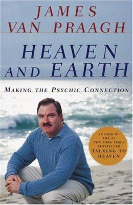Cover image for Heaven and earth : making the psychic connection