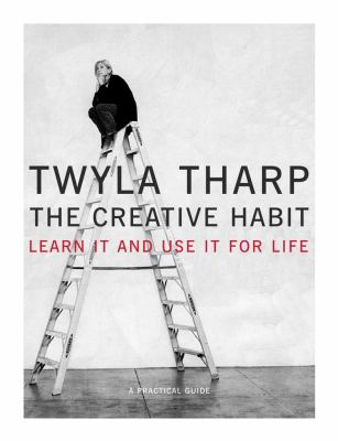 Cover image for The creative habit : learn it and use it for life : a practical guide