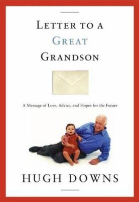 Cover image for Letter to a great grandson : a message of love, advice, and hopes for the future