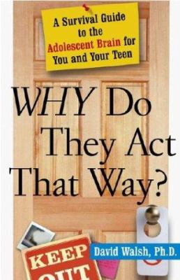 Cover image for Why do they act that way? : a survival guide to the adolescent brain for you and your teen