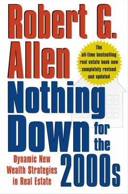 Cover image for Nothing down for the 2000s : dynamic new wealth strategies in real estate