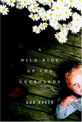 Cover image for A wild ride up the cupboards : a novel