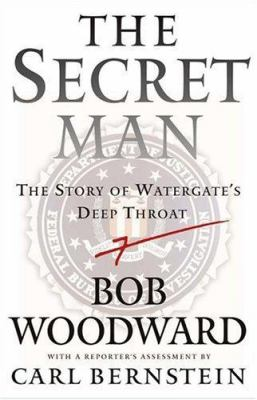 Cover image for The secret man : the story of Watergate's Deep Throat